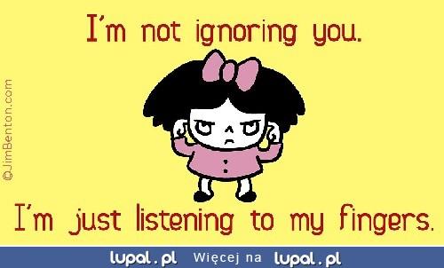 Nie ignoruję cię