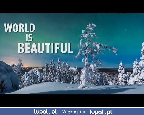 Świat jest piękny – świetny time-lapse